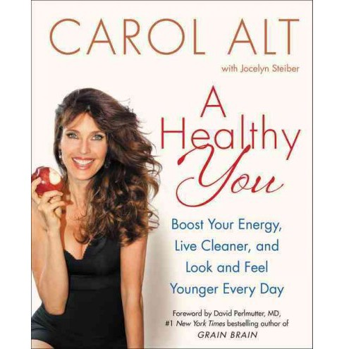 Healthy You : Boost Your Energy, Live Cleaner, and Look and Feel Younger Every Day (Reprint) (Paperback) - image 1 of 1