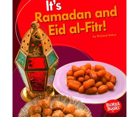 It's Ramadan and Eid al-Fitr! (Paperback) (Richard Sebra) - image 1 of 1