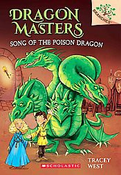 Song of the Poison Dragon: A Branches Book (Dragon Masters #5), 5 - by  Tracey West (Paperback)