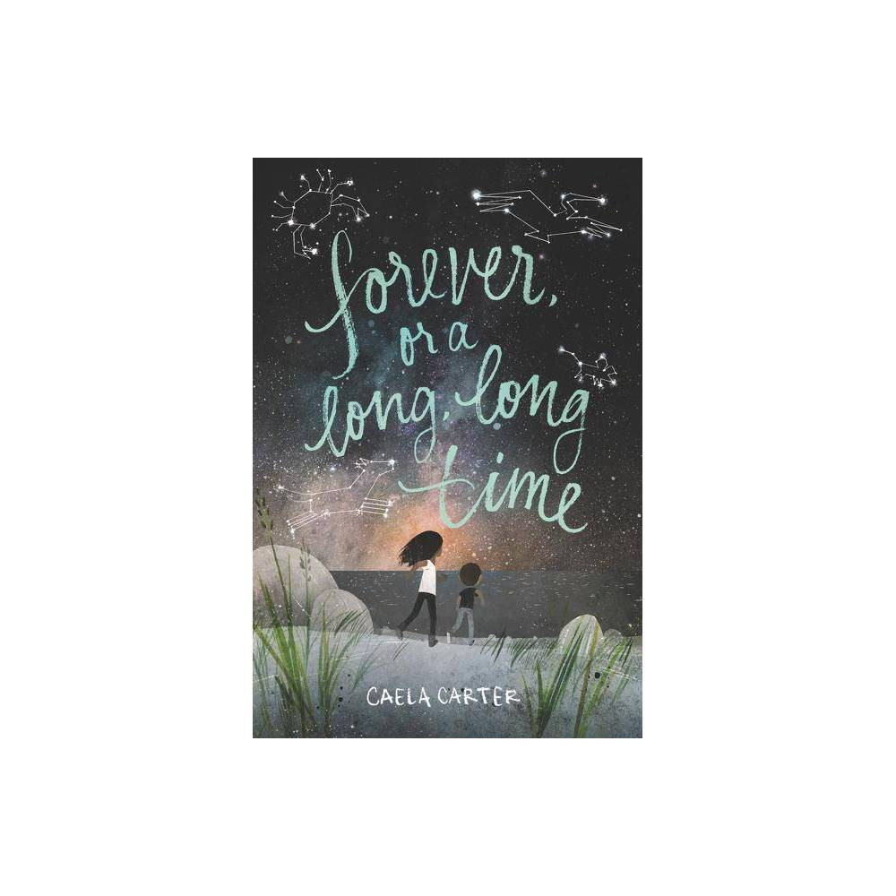Forever Or A Long Long Time By Caela Carter Paperback