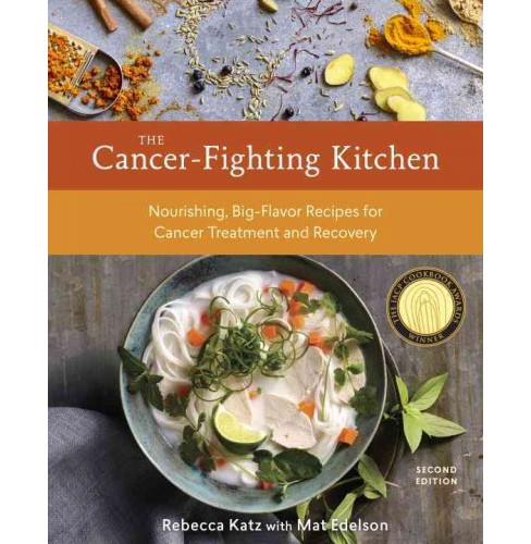 Cancer-Fighting Kitchen : Nourishing, Big-Flavor Recipes for Cancer Treatment and Recovery (Hardcover) - image 1 of 1