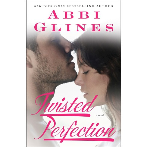 Twisted Perfection (Paperback) by Abbi Glines - image 1 of 1