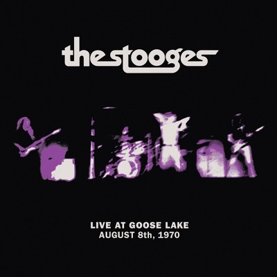 The Stooges - Live At Goose Lake: August 8 Th 1970 (CD)