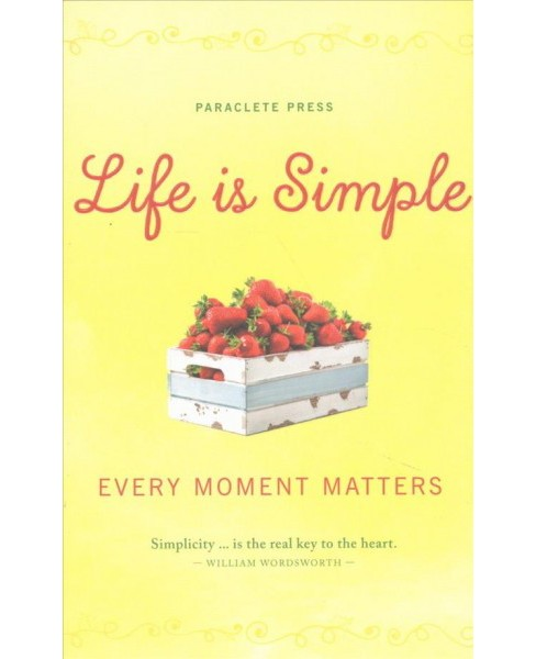 Life Is Simple : Every Moment Matters (Hardcover) - image 1 of 1