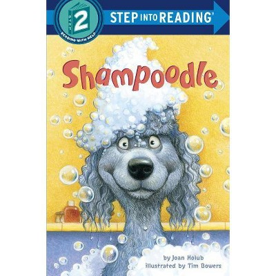 Shampoodle - (Step Into Reading - Level 2 - Quality) by  Joan Holub (Paperback)