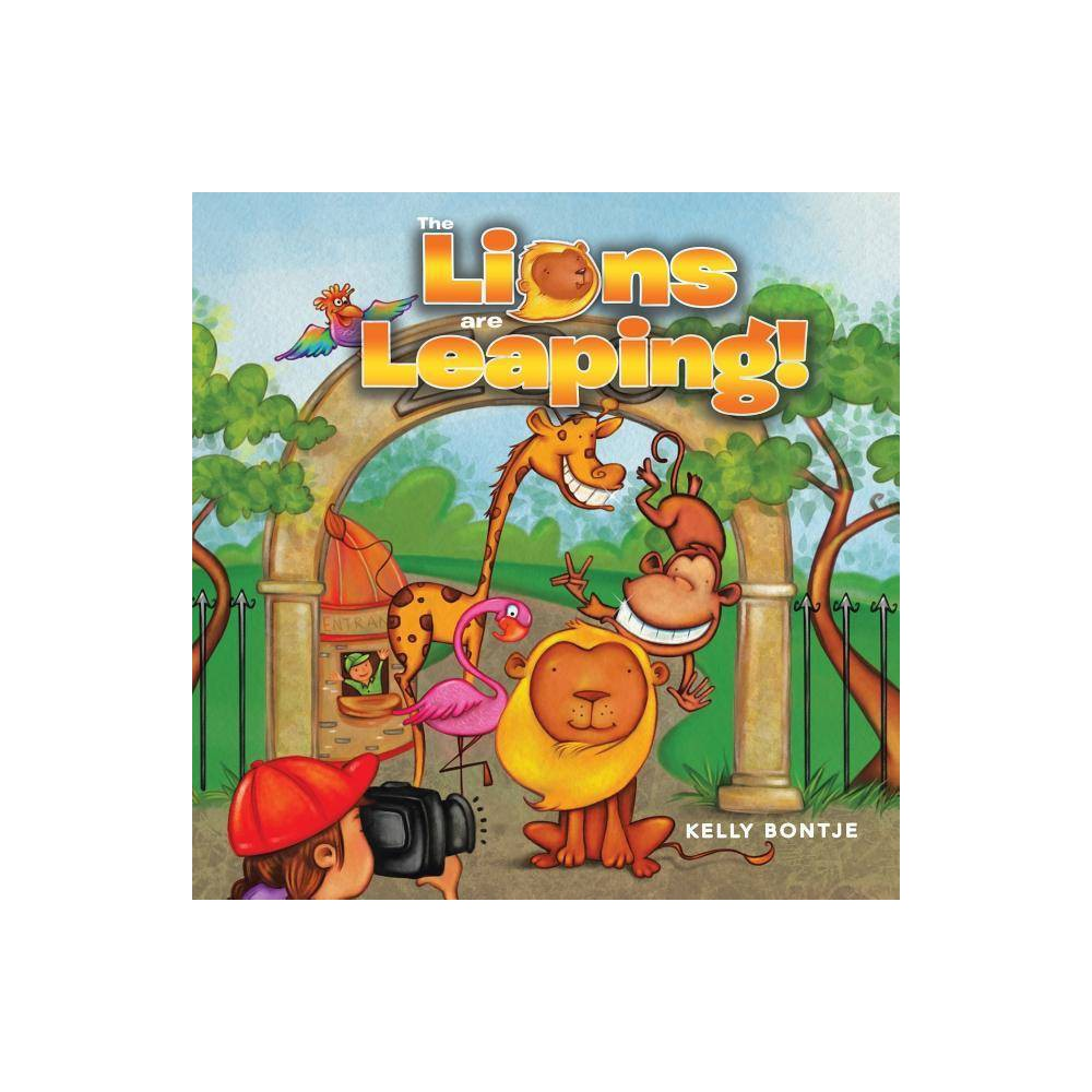 The Lions Are Leaping By Kelly Bontje Paperback
