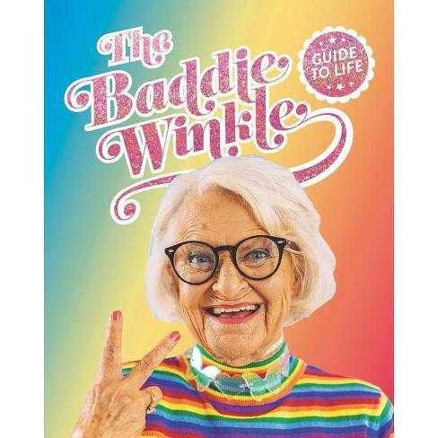 Baddiewinkle's Guide to Life - by  Baddie Winkle (Hardcover) - image 1 of 1