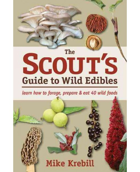 Scout's Guide to Wild Edibles : Learn How to Forage, Prepare & Eat 40 Wild Foods (Paperback) (Mike - image 1 of 1