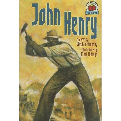 John Henry - (On My Own Folklore) by  Stephen Krensky (Hardcover) - image 1 of 1