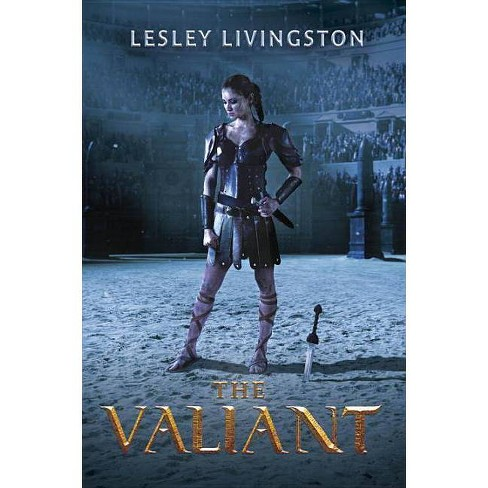 The Valiant - by  Lesley Livingston (Hardcover) - image 1 of 1