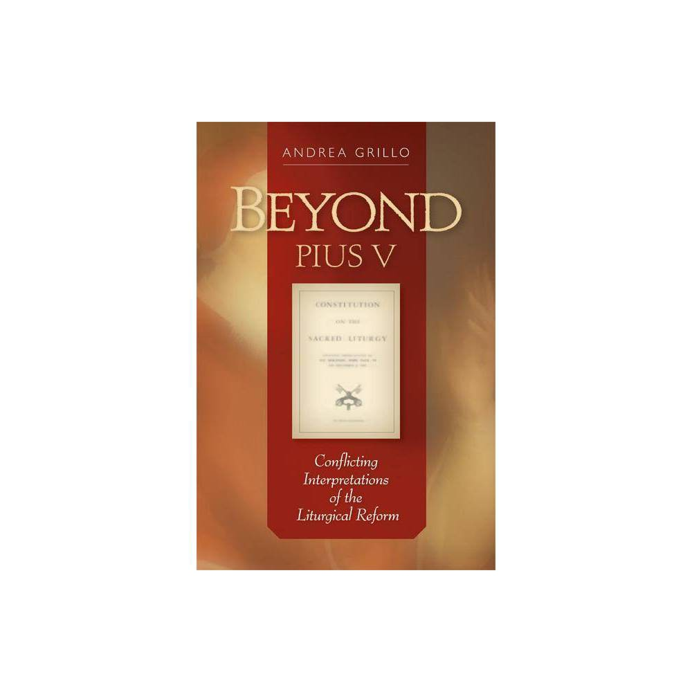 Beyond Pius V By Andrea Grillo Paperback