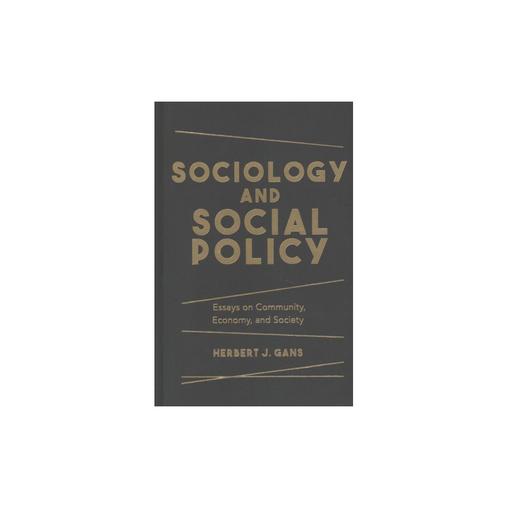 Sociology and Social Policy : Essays on Community, Economy, and Society (Hardcover) (Herbert J. Gans)