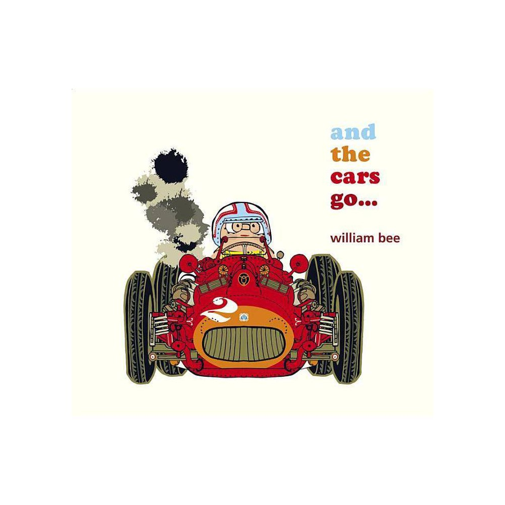 And The Cars Go By William Bee Hardcover