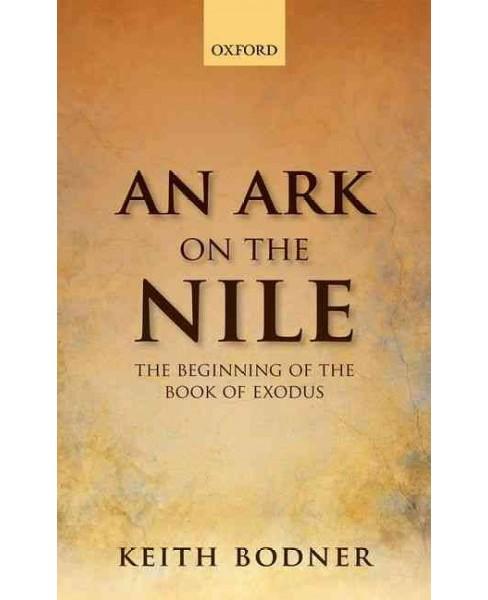 Ark on the Nile : Beginning of the Book of Exodus (Hardcover) (Keith Bodner) - image 1 of 1
