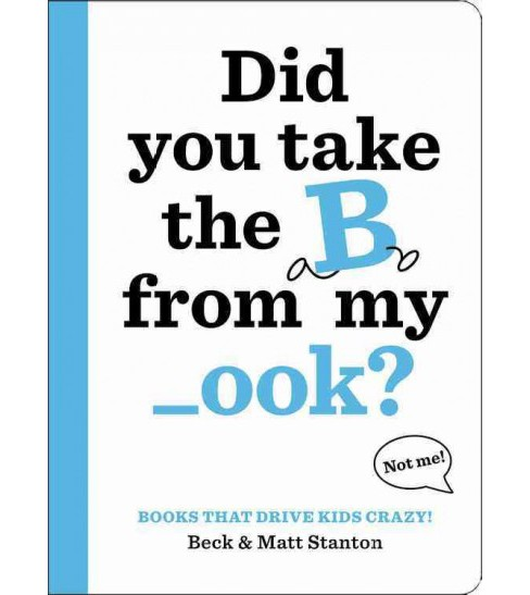 Did You Take the B from My _ook? -  by Beck Stanton & Matt Stanton (School And Library) - image 1 of 1