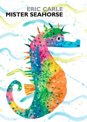 Mister Seahorse (Board)by Eric Carle