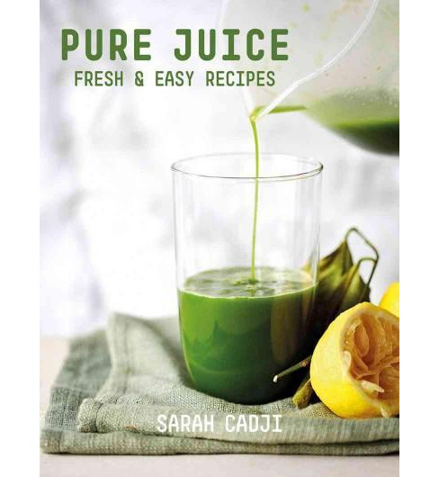 Pure Juice (Paperback) by Sarah Cadji - image 1 of 1
