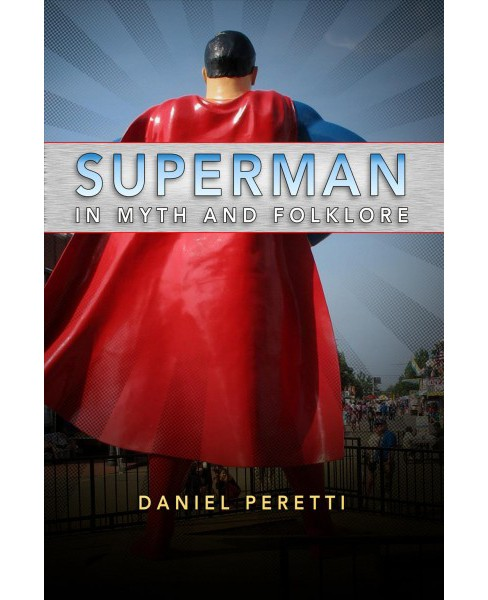 Superman in Myth and Folklore (Hardcover) (Daniel Peretti) - image 1 of 1