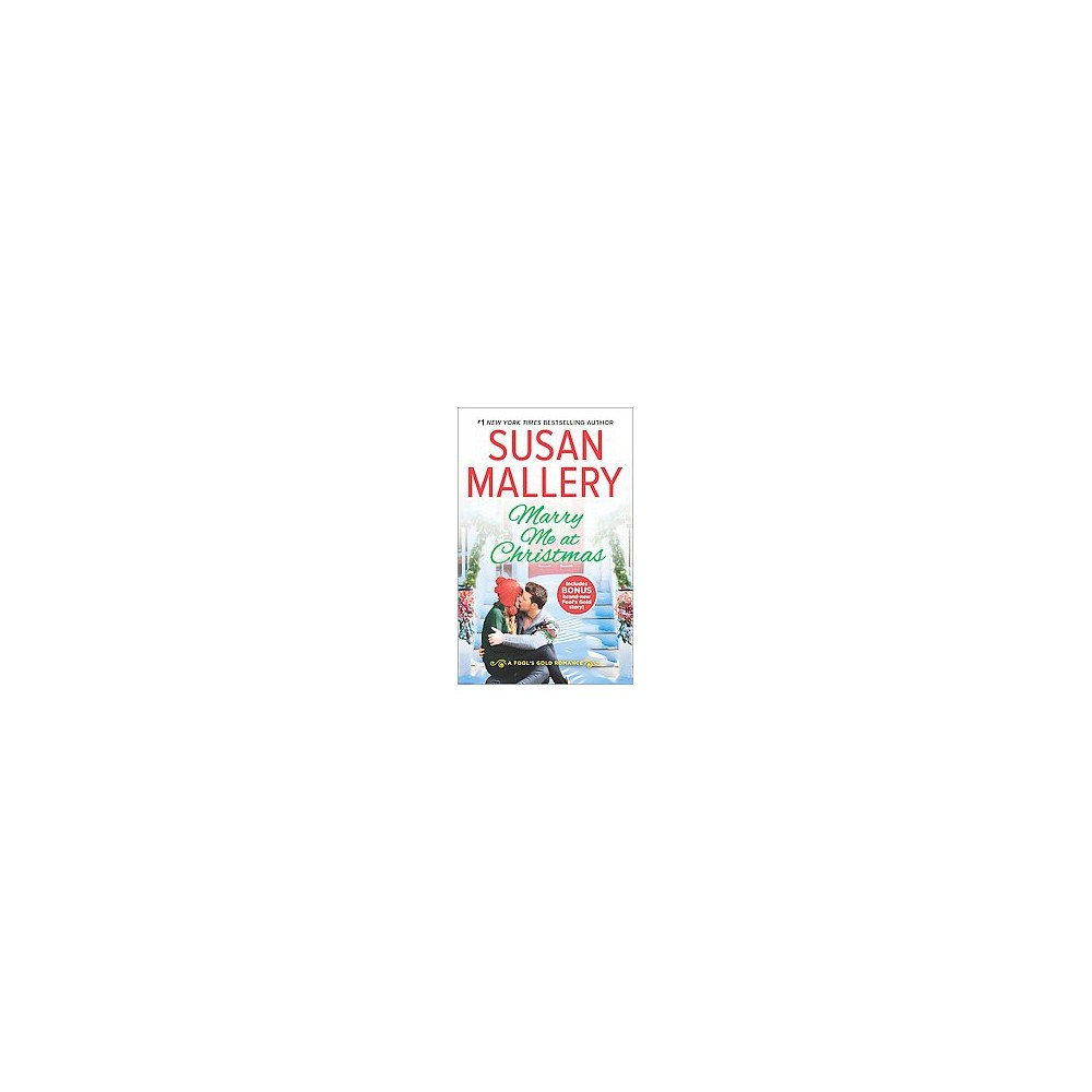 Marry Me at Christmas : A Kiss in the Snow Bonus (Reprint) (Paperback) (Susan Mallery)