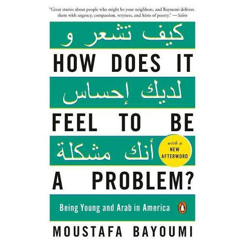 How Does It Feel to Be a Problem? - by  Moustafa Bayoumi (Paperback) - image 1 of 1