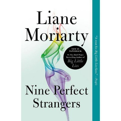 Nine Perfect Strangers - by  Liane Moriarty (Paperback)