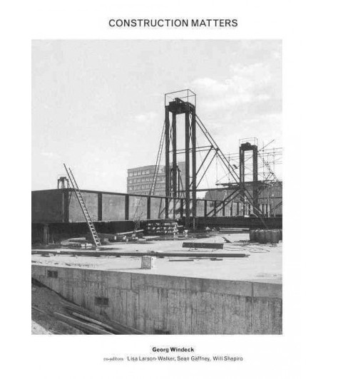Construction Matters (Hardcover) (Georg Windeck) - image 1 of 1