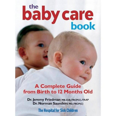 The Baby Care Book - by  Jeremy Friedman & Norman Saunders (Paperback) - image 1 of 1