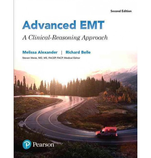 Advanced EMT : A Clinical-Reasoning Approach (Paperback) (Melissa Alexander & Richard Belle) - image 1 of 1