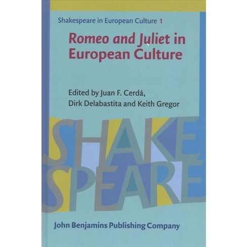 Romeo And Juliet In European Culture Hardcover Target