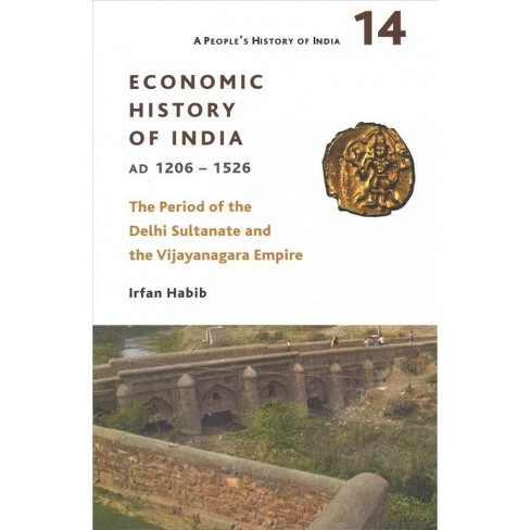Economic History of India, AD 1206-1526 : The Period of the Delhi Sultanate and the Vijayanagara Empire - image 1 of 1