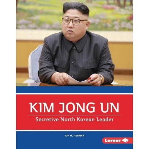 Kim Jong Un - (Gateway Biographies) by  Jon M Fishman (Hardcover) - image 1 of 1