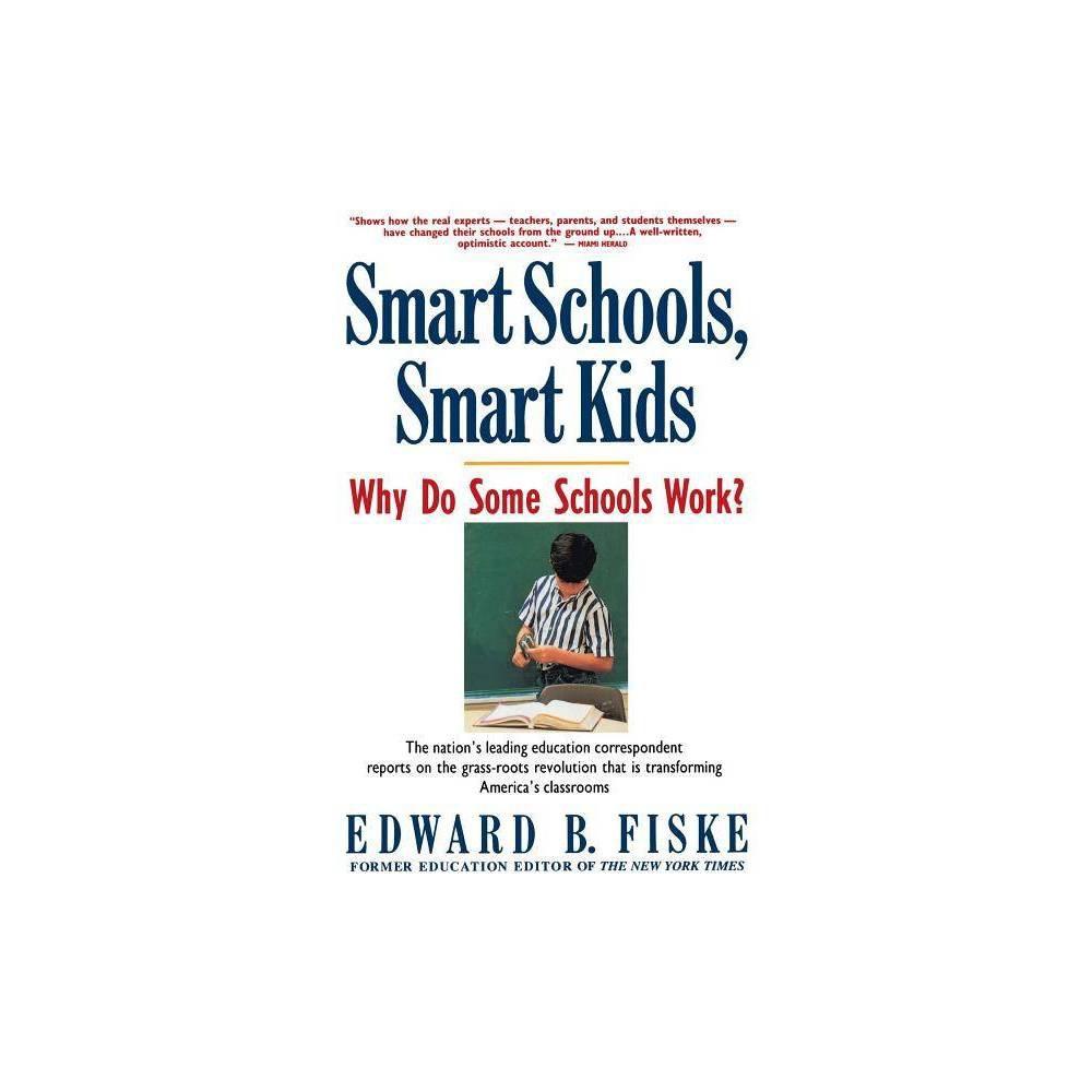 Smart Schools Smart Kids By Edward B Fiske Paperback