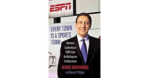 Every Town Is a Sports Town (Hardcover) by George Bodenheimer - image 1 of 1