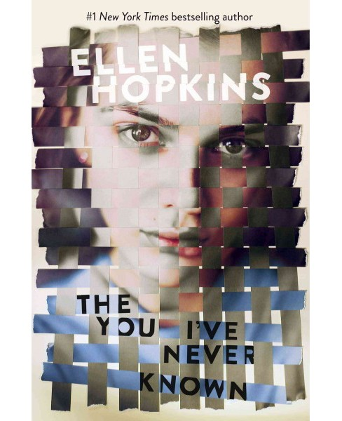 You I've Never Known (Hardcover) (Ellen Hopkins) - image 1 of 1