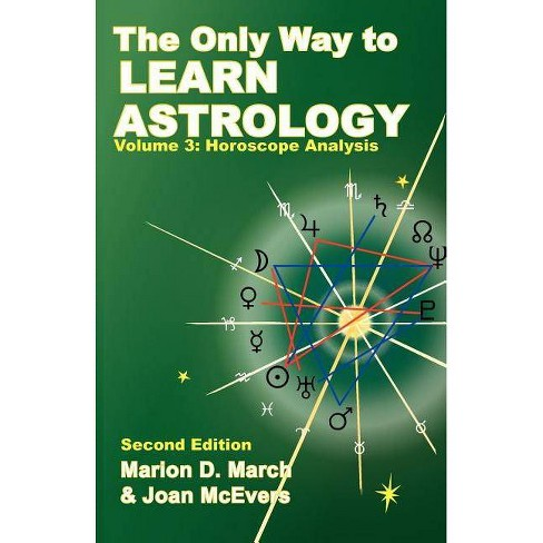 The Only Way to Learn about Astrology, Volume 3, Second Edition - 2nd Edition by  Marion D March & Joan McEvers (Paperback) - image 1 of 1