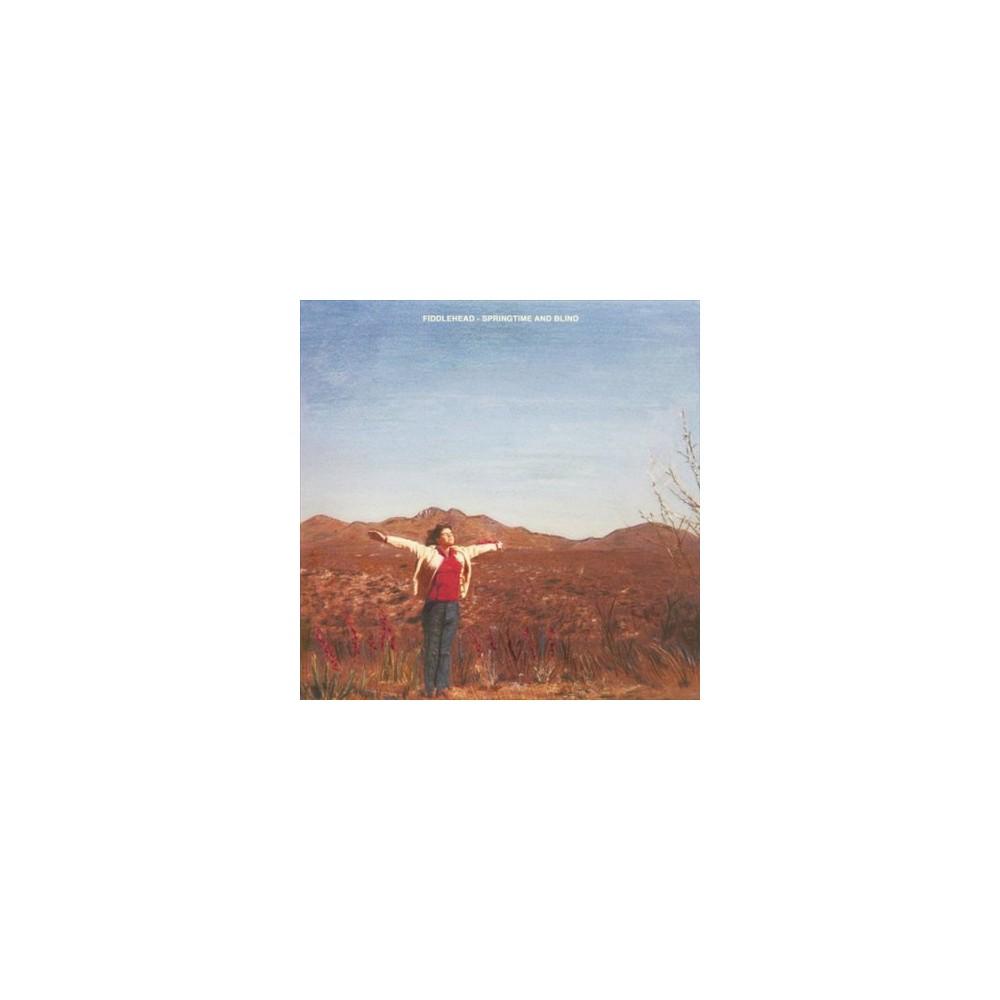 Fiddlehead - Springtime And Blind (Vinyl)