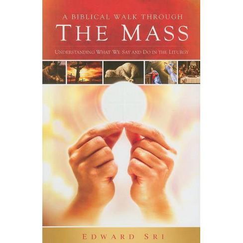 A Biblical Walk Through the Mass - by  Edward Sri (Paperback) - image 1 of 1