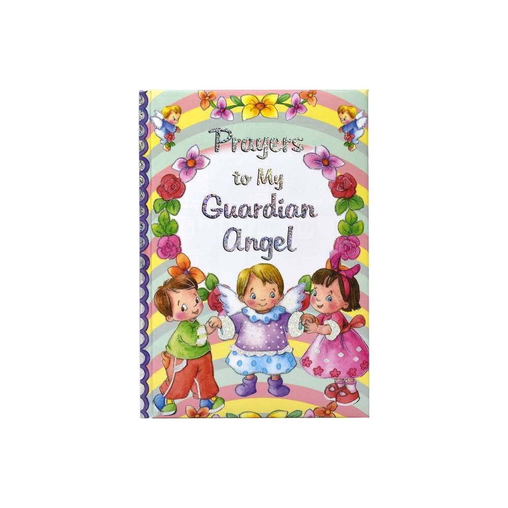 Prayers To My Guardian Angel By Thomas J Donaghy Hardcover