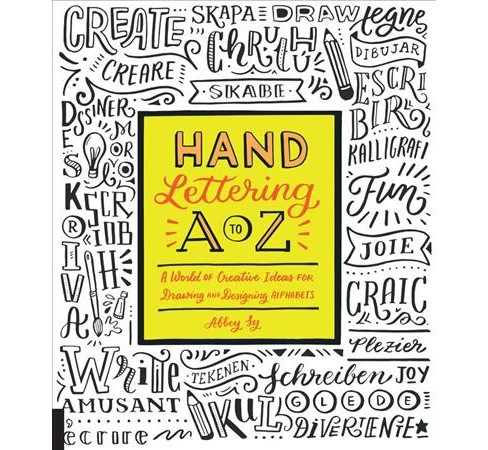 Hand Lettering A To Z A World Of Creative Ideas For Drawing And