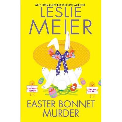 Easter Bonnet Murder - (Lucy Stone Mystery) by  Leslie Meier (Hardcover)