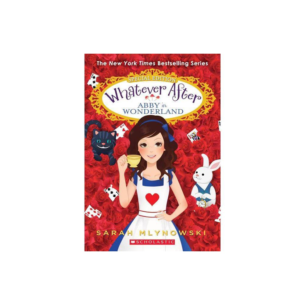 Abby In Wonderland Whatever After Special Edition 1 1 By Sarah Mlynowski Paperback