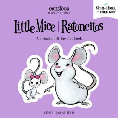 Little Mice/Ratoncitos Bilingual (Board Book)(Susie Jaramillo)