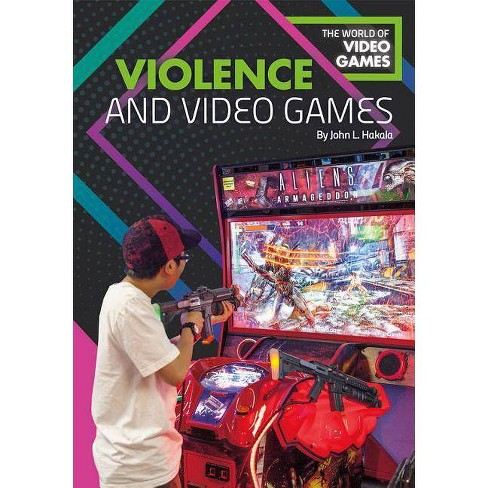 Violence and Video Games - (World of Video Games) by  John L Hakala (Hardcover) - image 1 of 1