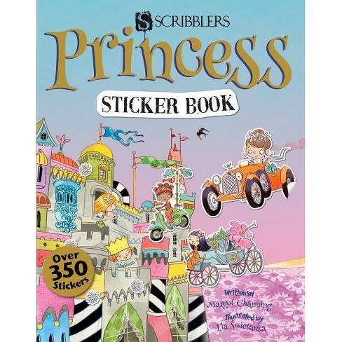Princess Sticker Book - (Scribblers Fun Activity) by  Margot Channing (Paperback) - image 1 of 1
