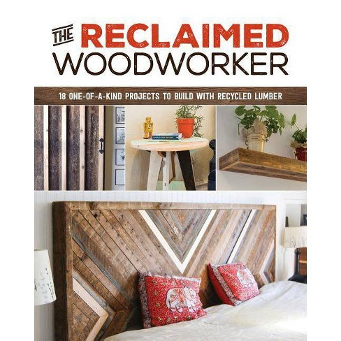 The Reclaimed Woodworker - by  Chris Gleason (Paperback) - image 1 of 1