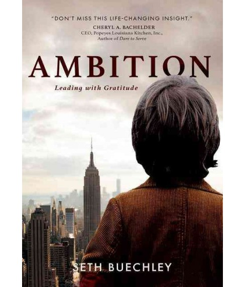 Ambition : Leading With Gratitude (Hardcover) (Seth Buechley) - image 1 of 1
