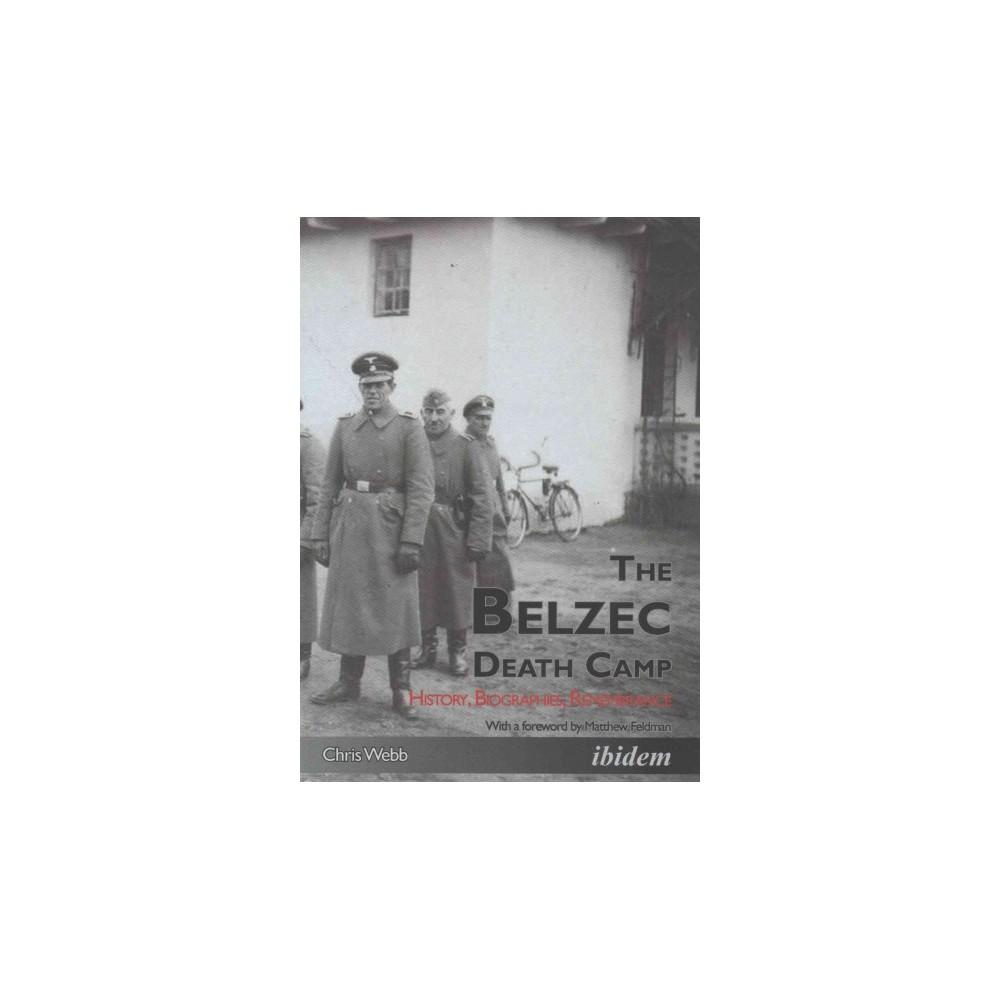 Belzec Death Camp : History, Biographies, Remembrance (Paperback) (Chris Webb)