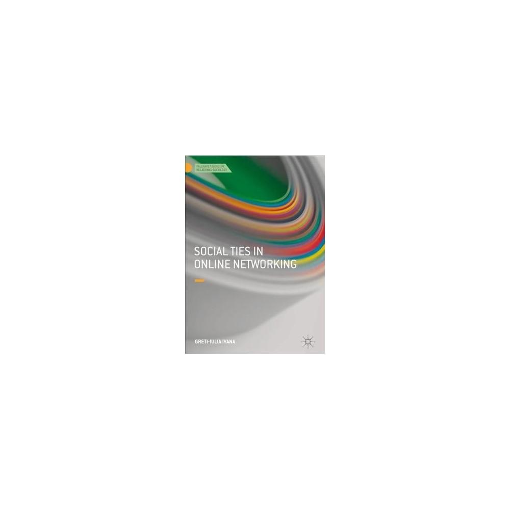 Social Ties in Online Networking (Hardcover) (Greti-iulia Ivana) Social Ties in Online Networking (Hardcover) (Greti-iulia Ivana)