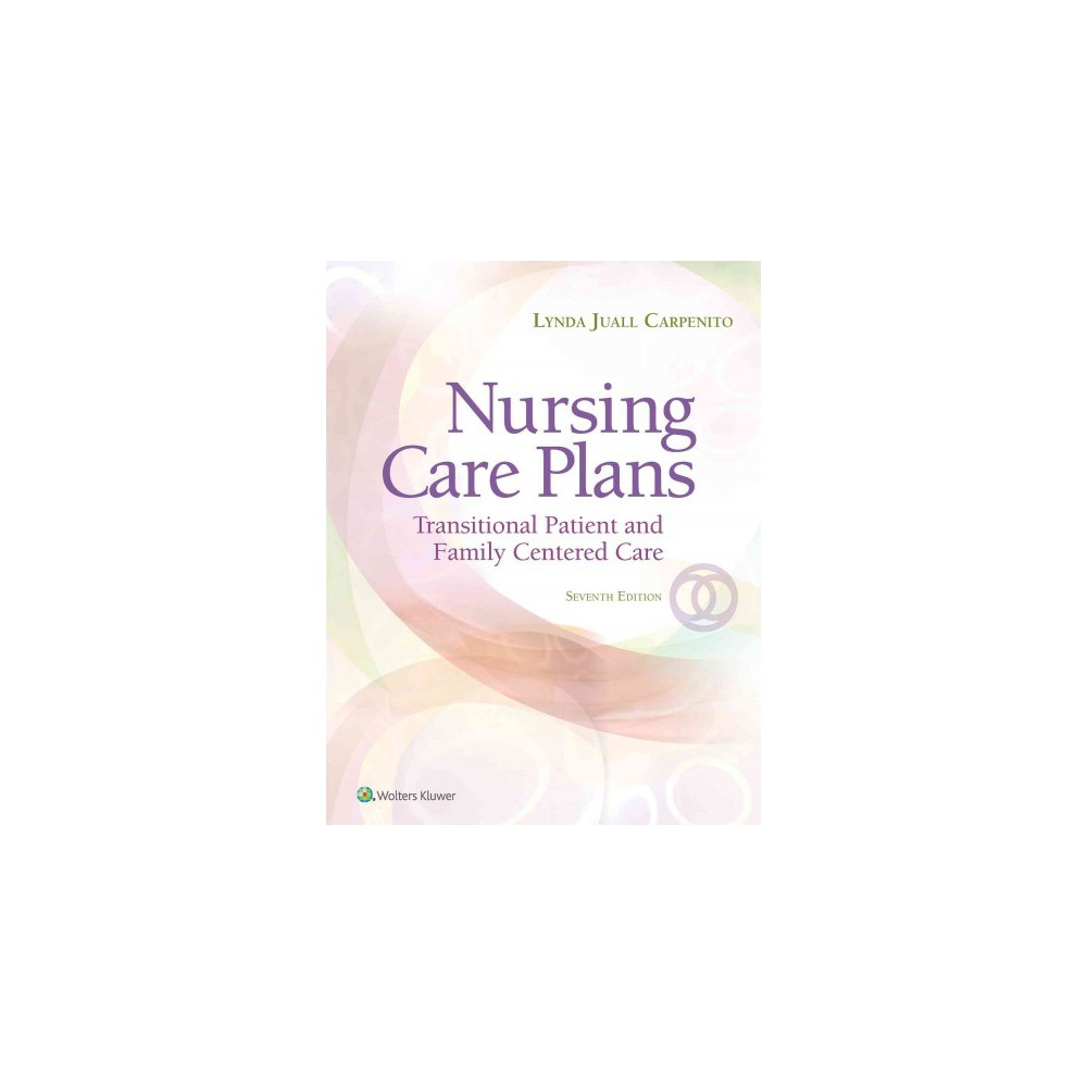 Nursing Care Plans : Transitional Patient & Family Centered Care (Paperback) (R.N. Lynda Juall
