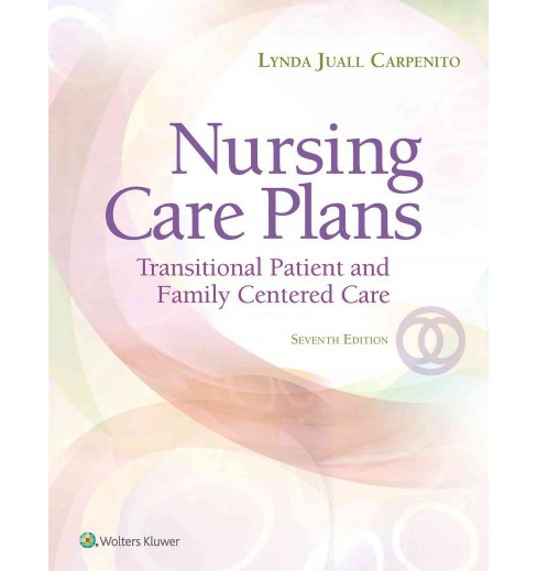 Nursing Care Plans : Transitional Patient & Family Centered Care (Paperback) (R.N. Lynda Juall - image 1 of 1